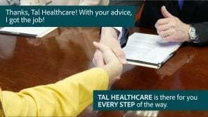 Tal Healthcare is your home for career growth. When you embark on the journey toward growing your career, Tal Healthcare is there for you every step of the way. We match candidates with opportunities at all levels of Healthcare: C Suite, VP's, Physicians, Medical Directors, Nurses, Physician Assistants, Finance, Practice Administrators and more.